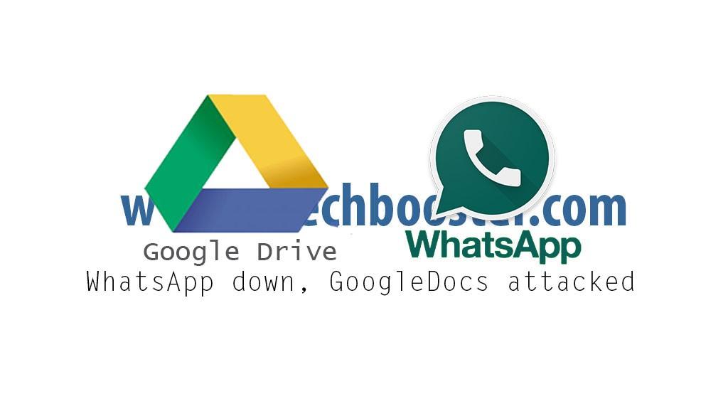 WhatsApp down, GoogleDocs attacked