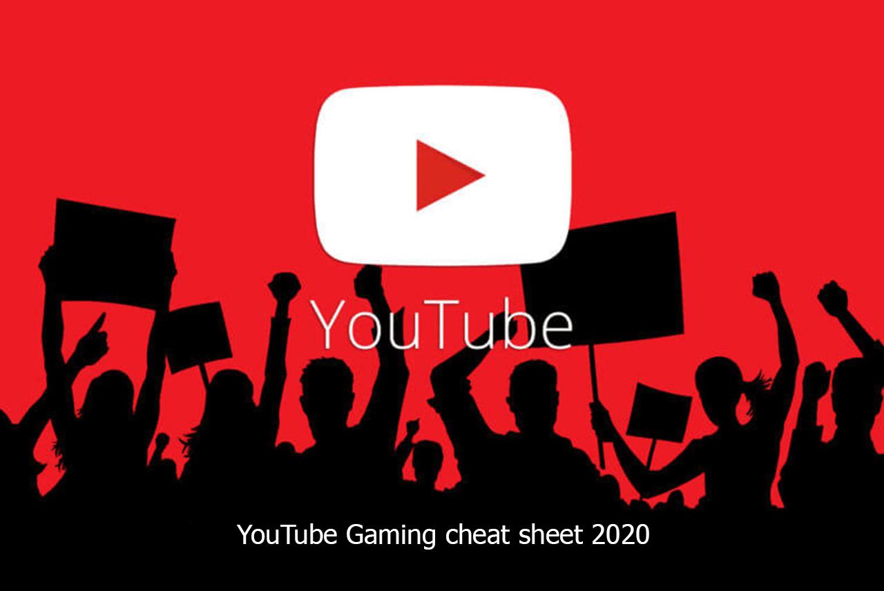 YouTube Gaming cheat sheet 2020