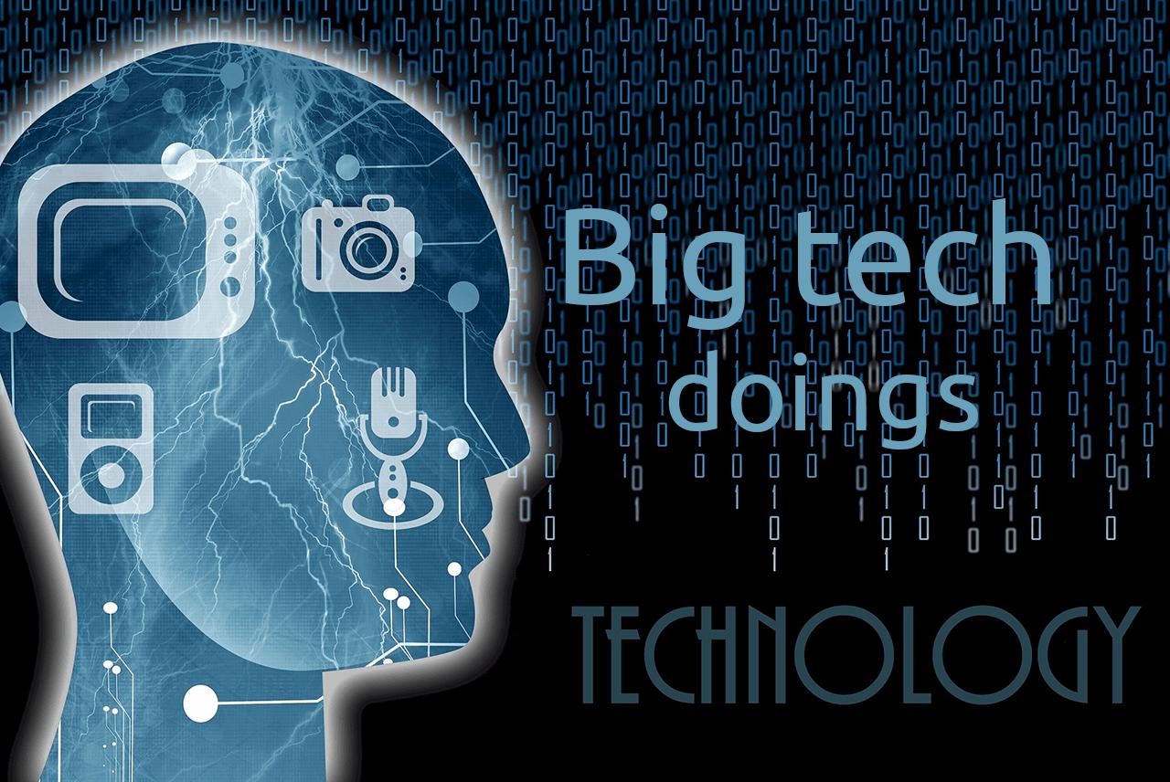 Big tech doings