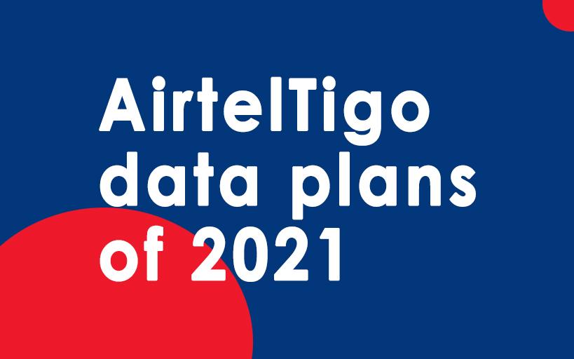 AirtelTigo data plans of 2021