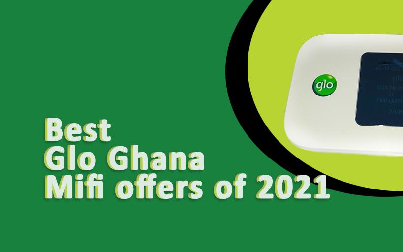 Best Glo Ghana Mifi offers of 2021